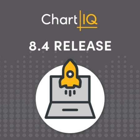 ChartIQ 8.4 Release Highlights